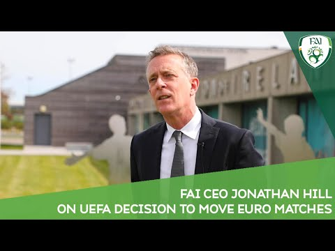 FAI CEO Jonathan Hill on UEFA decision to move EURO 2020 matches away from Dublin.