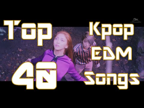 My *Top 40* Kpop EDM Songs