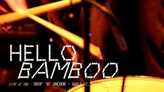 Hello Bamboo - Live at the Ship