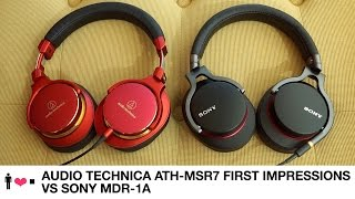 audio technica ath msr7 vs sony mdr 1a first impressions review