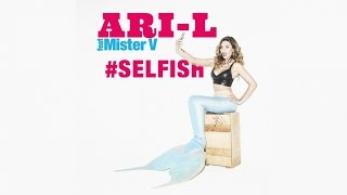 #SELFISH Ari-L feat Mister V - Clip Officiel