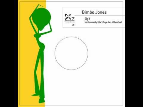 Bimbo Jones - Dig It (Original Mix)