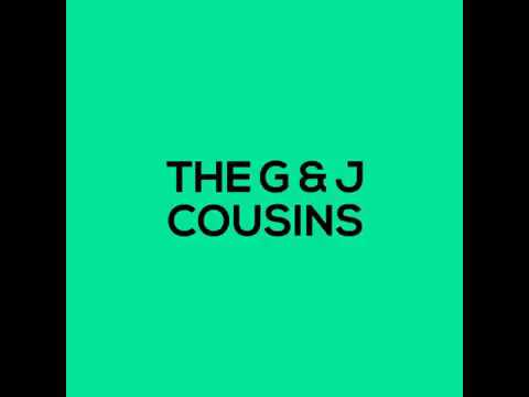 Its the G and J Cousin