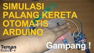 Palang Kereta Otomatis Part 1 | Project Arduino Indonesia