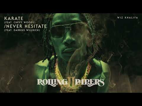 Wiz Khalifa - Karate feat. Chevy Woods / Never Hesitate feat. Darrius Willrich [Official Audio] Mp3