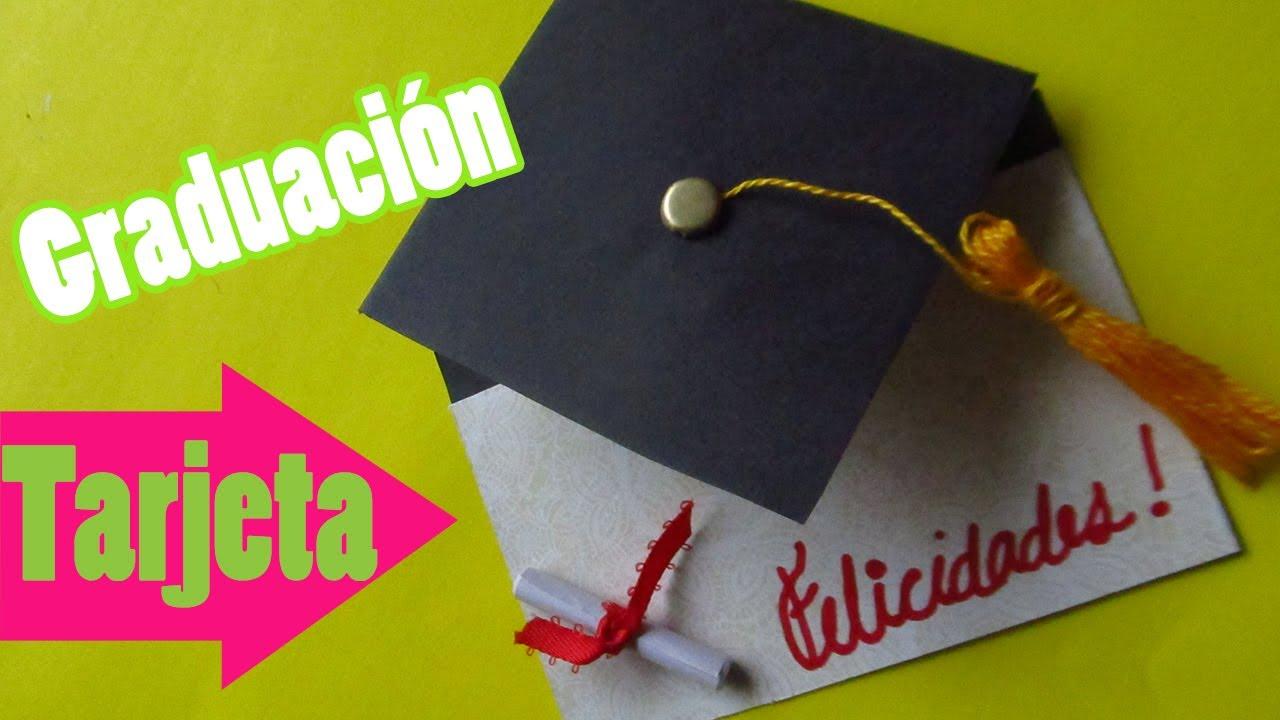 Como Hacer Una Tarjeta Para Graduacion Super Fácil Y Rápido