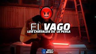 Los Chavalos De La Perla - El Vago (Corridos Tumbados) (Corridos 2020) Rolf Music
