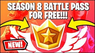 Fortnite SEASON 8 BATTLE PASS FOR FREE *RIGHT NOW* (EASIEST WAY TO GET FREE BATTLE PASS 8)