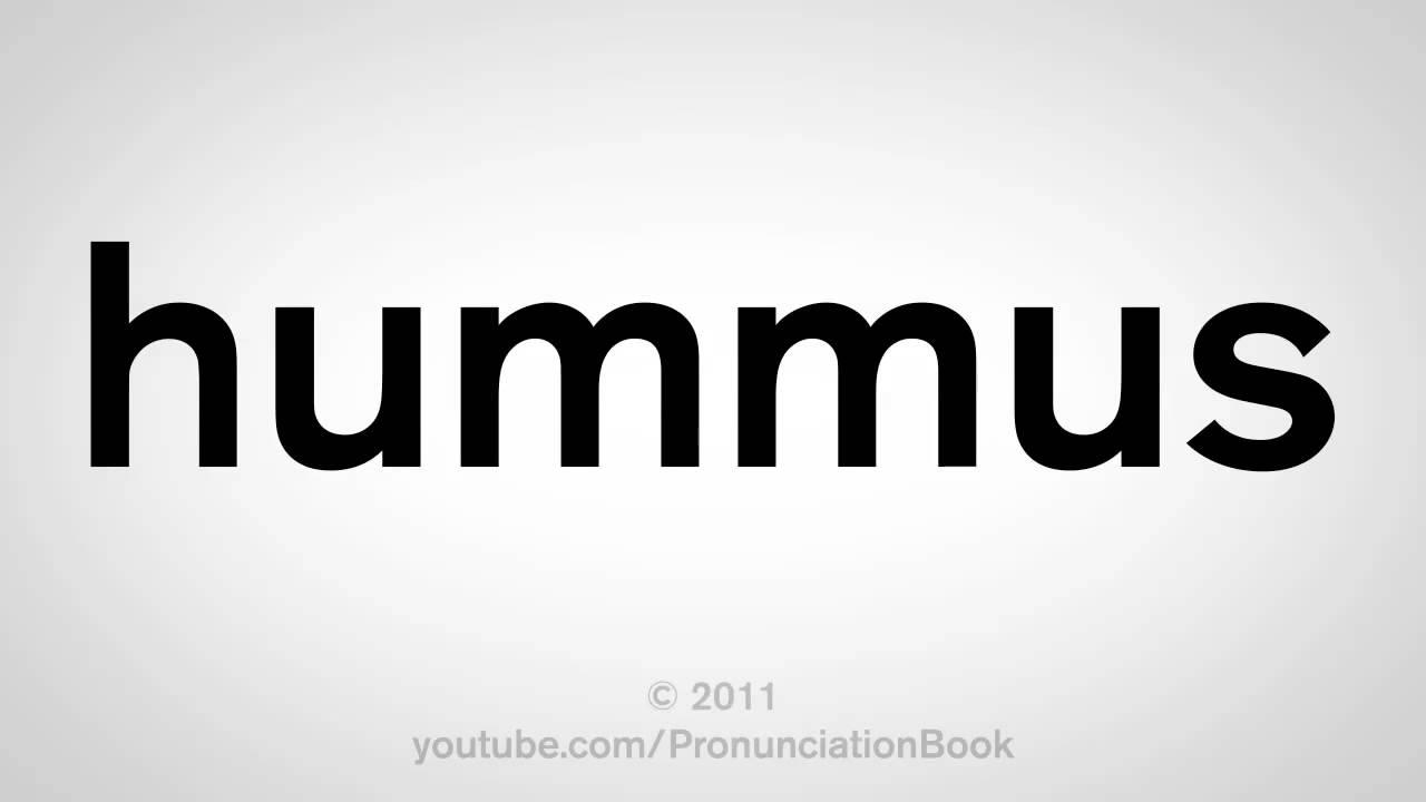 How To Pronounce Hummus