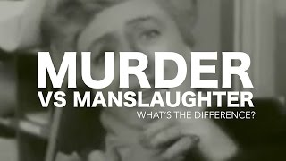 Murder Vs. Manslaughter