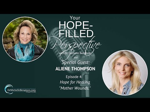 Hope for Healing Mother Wounds with Aliene Thompson – Episode 4