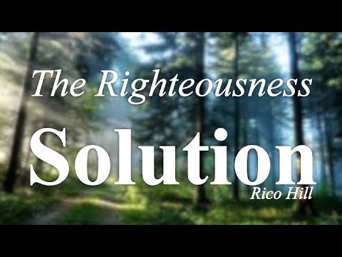 """Worship: """"The Righteousness Solution"""""""