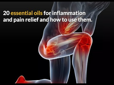 20 Essential Oils For Joint Pain Relief, Inflammation & Swelling & How To Use Them