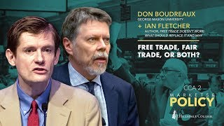 Free Trade, Fair Trade, or Both? - Ian Fletcher and Don Boudreaux