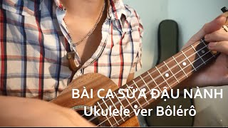 Bài ca sữa đậu nành - Ukulele ver HL