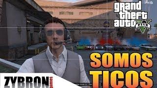 SOMOS TICOS!!! / GTA V ONLINE / FUNNY MOMENTS / ZYBRON