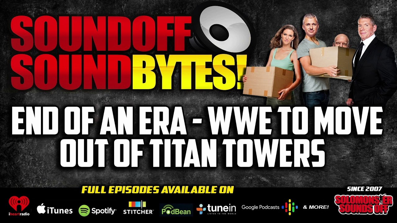 END OF AN ERA: WWE Leaving Titan Towers By 2021