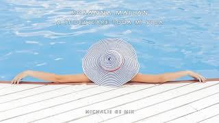 Baixar Rosanna Mailan - A Ti Dedicare Toda Mi Vida (Michalis GS Mix)