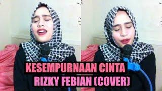 Video Kesempurnaan Cinta - Rizky Febian | Ashilla Sikado (cover) download MP3, 3GP, MP4, WEBM, AVI, FLV Agustus 2017