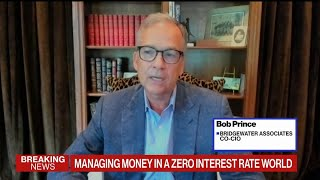 Bridgewater's Prince on Managing Investments Amid a Zero-Rate World
