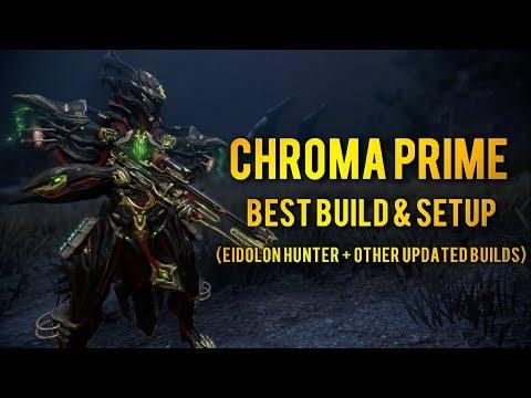 Warframe CHROMA PRIME: EIDOLON HUNTER + UPDATED BUILDS | BEST BUILD & SETUP
