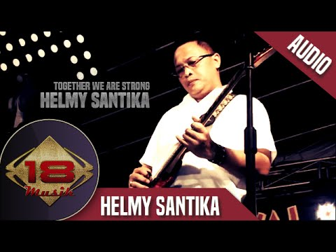 Helmy Santika - Together We Are Strong (Official Audio)