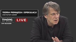 Teoria pieniądza i spekulacji, Krzysztof Karoń, #141 TJS