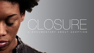 CLOSURE Trailer - A Documentary About Adoption