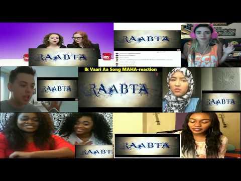 IK VAARI AA Song MAHA-reaction || RAABTA