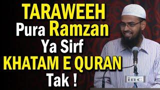 Taraweeh Kya Pura Ramzan Padhna Chahiye Ya Sirf Quran Khatm Hone Tak By Adv. Faiz Syed
