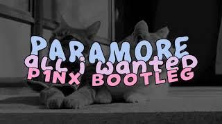 Paramore - All I Wanted (P1NX Bootleg)