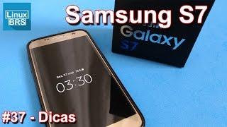 Samsung Galaxy S7 - Dicas
