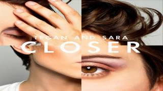 [ DOWNLOAD MP3 ] Tegan and Sara - Closer