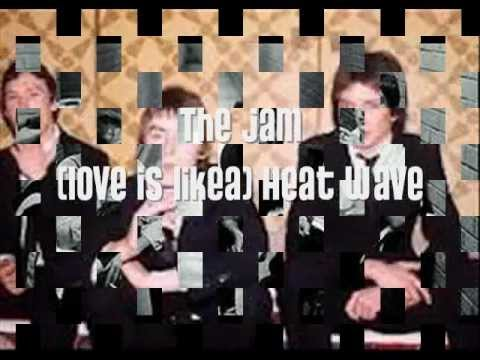 The Jam - (Love is Like) a Heat Wave