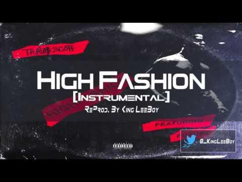 Travis Scott & Future - High Fashion (Instrumental) BEST ON YOUTUBE | ReProd. By King LeeBoy