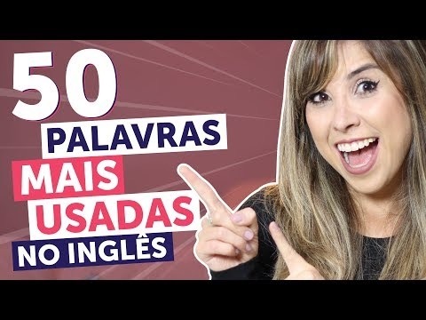 as-50-palavras-mais-usadas-no-inglÊs-(com-exemplos!)-|-inglês-para-iniciantes