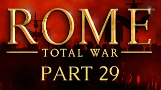 Rome Total War - Part 29 - Wipe That Smile Off Your Thrace