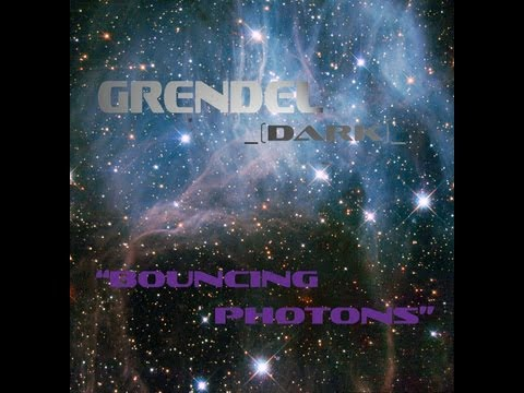 Grendel Dark - Bouncing Photons (original music video)