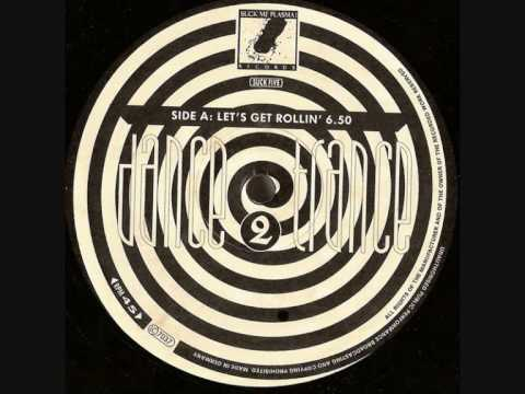 Dance 2 Trance - Let's Get Rollin' (1991)