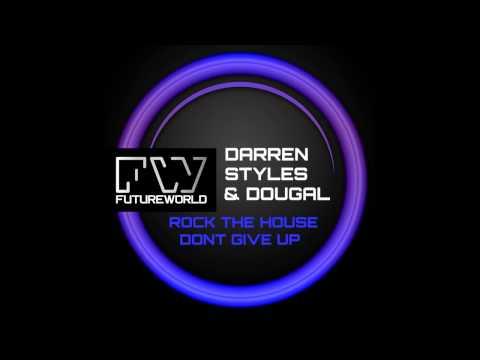 Dougal, Darren Styles - Rock The House (Original Mix) [Futureworld Records]