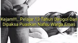 Kejam!!!...pelajar 13 Tahun Dirogol Dan Dipaksa Pu