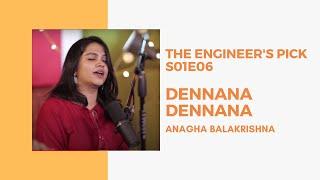 Engineer's Pick | Episode 06 | Dennana | Anagha Balakrishna (Live)
