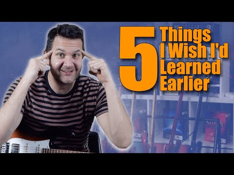 5 Things I Wish I Had Learned Earlier On Guitar