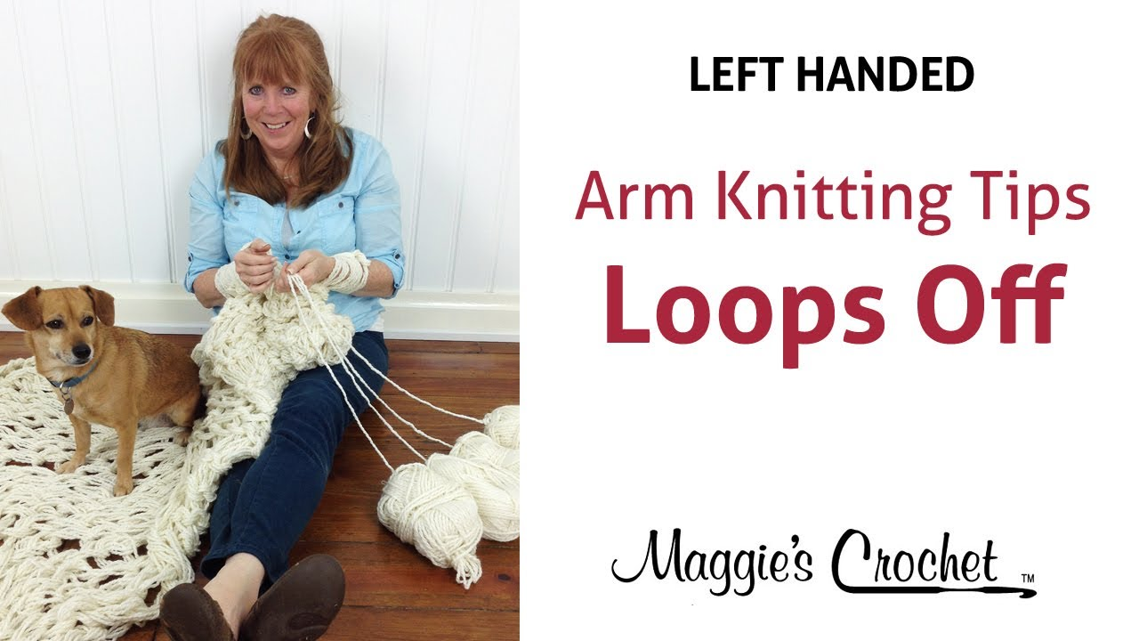 Arm Knitting Techniques : Maggie s arm knitting tips taking stitch loops off your