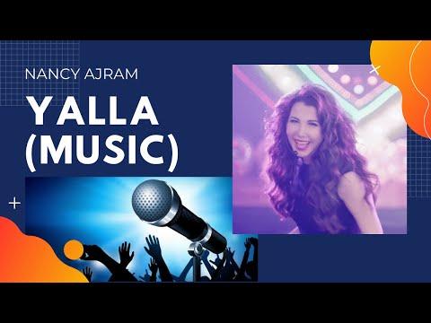 Yala (Music)- Nancy Ajram || يلا (موسيقى)- نانسي عجرم