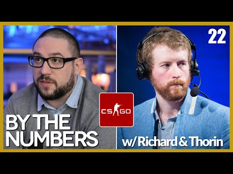 By The Numbers: CS:GO w/ Richard Lewis and Thorin - Episode 22