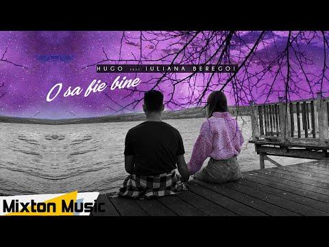 Hugo feat Iuliana Beregoi - O sa fie bine ( Official Video ) by Mixton Music