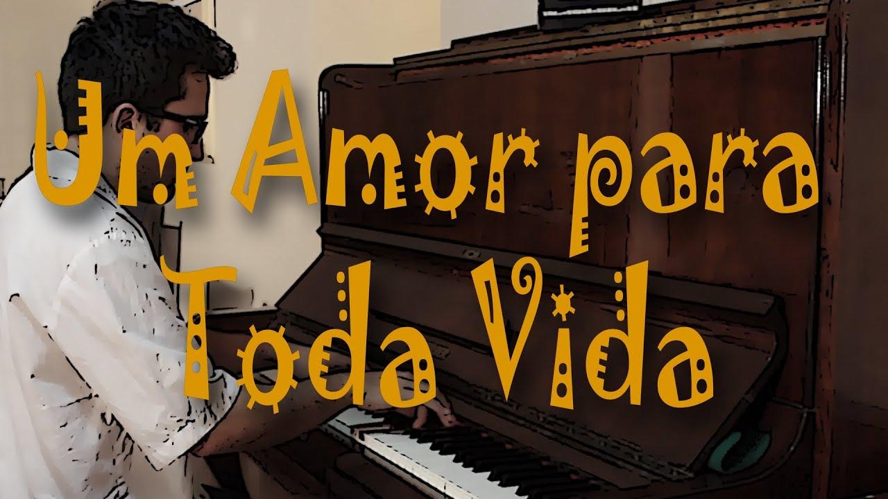 Amor Para A Vida Toda: Composição Ao Piano