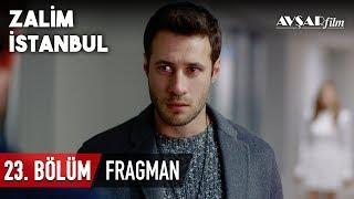 Zalim İstanbul 23. Bölüm Fragmanı (HD)