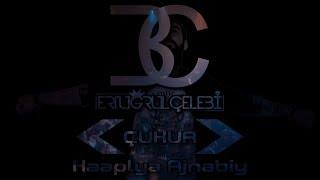 Ertuğrul Çelebi - Çukur Feat Kaaplya Ajnabiy